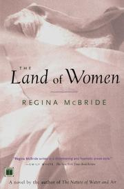THE LAND OF WOMEN by Regina McBride