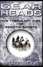 GEAR HEADS by Brad Stone