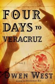 FOUR DAYS TO VERACRUZ by Owen West