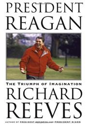 PRESIDENT REAGAN by Richard Reeves