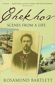 CHEKHOV by Rosamund Bartlett