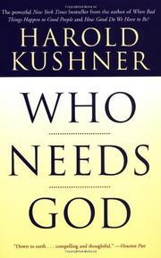 WHO NEEDS GOD by Harold Kushner