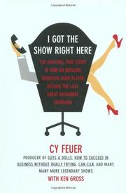 I GOT THE SHOW RIGHT HERE by Cy Feuer