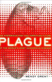 PLAGUE by Wendy Orent