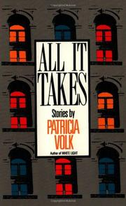 ALL IT TAKES by Patricia Volk