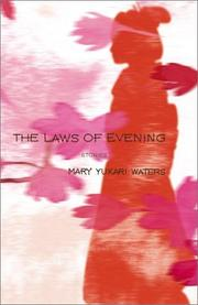 THE LAWS OF EVENING by Mary Yukari Waters