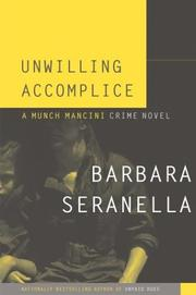 UNWILLING ACCOMPLICE by Barbara Seranella