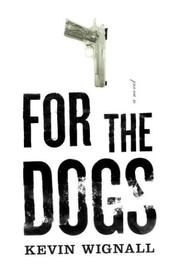 FOR THE DOGS by Kevin Wignall