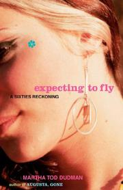 EXPECTING TO FLY by Martha Tod Dudman