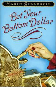 BET YOUR BOTTOM DOLLAR by Karin Gillespie