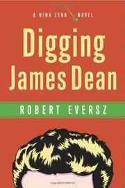 DIGGING JAMES DEAN by Robert M. Eversz