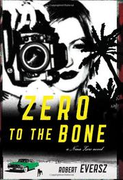 ZERO TO THE BONE by Robert M. Eversz