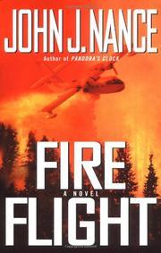 FIRE FLIGHT by John J. Nance