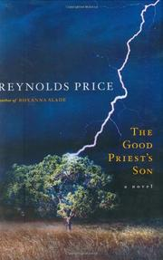 THE GOOD PRIEST'S SON by Reynolds Price