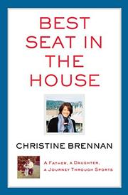 BEST SEAT IN THE HOUSE by Christine Brennan