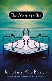 THE MARRIAGE BED by Regina McBride