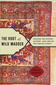THE ROOT OF WILD MADDER by Brian Murphy