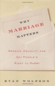 WHY MARRIAGE MATTERS by Evan Wolfson