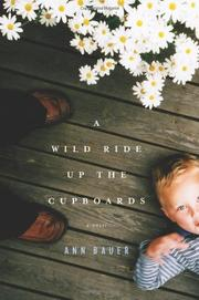 A WILD RIDE UP THE CUPBOARDS by Ann Bauer