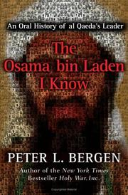 THE OSAMA BIN LADEN I KNOW by Peter L. Bergen