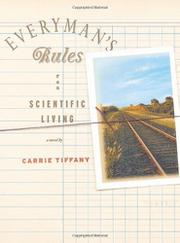 EVERYMAN'S RULES FOR SCIENTIFIC LIVING by Carrie Tiffany