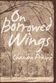 ON BORROWED WINGS by Chandra Prasad