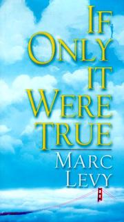 IF ONLY IT WERE TRUE by Marc Levy