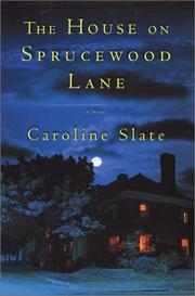 THE HOUSE ON SPRUCEWOOD LANE by Caroline Slate