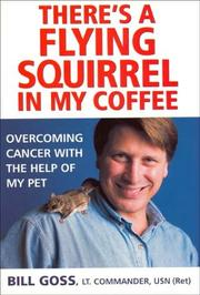 THERE'S A FLYING SQUIRREL IN MY COFFEE by Lt. Commander Bill Goss