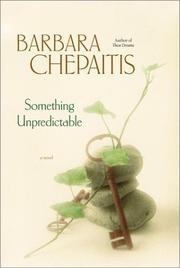 SOMETHING UNPREDICTABLE by Barbara Chepaitis
