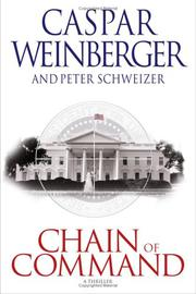 CHAIN OF COMMAND by Caspar Weinberger