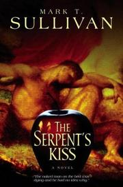 THE SERPENT'S KISS by Mark T. Sullivan