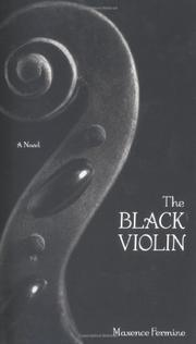 THE BLACK VIOLIN by Maxence Fermine , Chris Mulhern | Kirkus