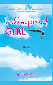 BULLETPROOF GIRL by Quinn Dalton