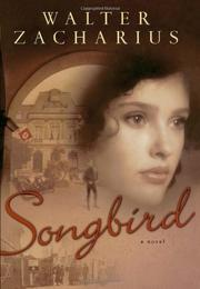 SONGBIRD by Walter Zacharius