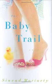 THE BABY TRAIL by Sinead Moriarty