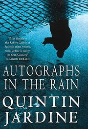 AUTOGRAPHS IN THE RAIN by Quintin Jardine