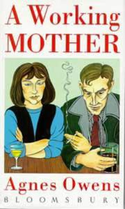 A WORKING MOTHER by Agnes Owens