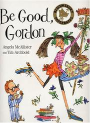 BE GOOD, GORDON by Angela McAllister