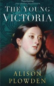 THE YOUNG VICTORIA by Alison Plowden