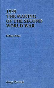 1939: The Making of the Second World War by Sidney Aster