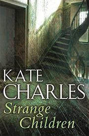 STRANGE CHILDREN by Kate Charles
