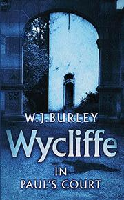 WYCLIFFE IN PAUL'S COURT by W. J. Burley