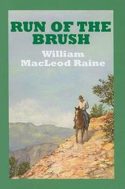 RUN OF THE BRUSH by William MacLeod Raine