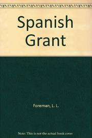 SPANISH GRANT by L. L. Foreman