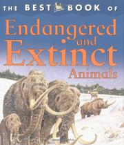 THE BEST BOOK OF ENDANGERED AND EXTINCT ANIMALS by Christiane Gunzi