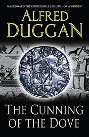THE CUNNING OF THE DOVE by Alfred Duggan