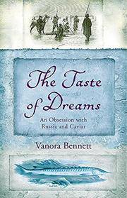 THE TASTE OF DREAMS by Vanora Bennett