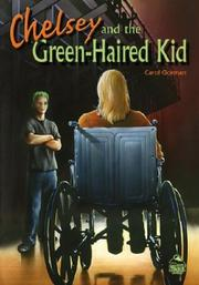 CHELSEY AND THE GREEN-HAIRED KID by Carol Gorman