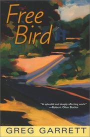 FREE BIRD by Greg Garrett